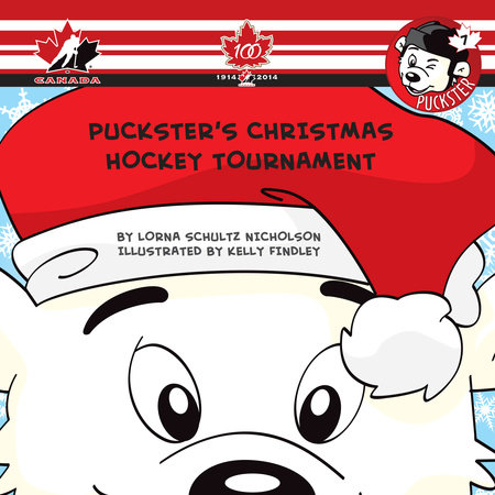 Puckster's Christmas Hockey Tournament by Lorna Schultz Nicholson; illustrated by Kelly Findley