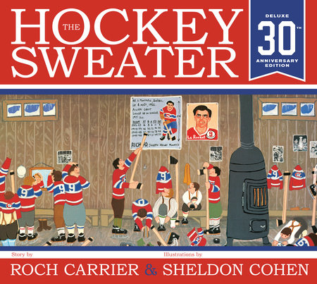 The Hockey Sweater, Anniversary Edition by Roch Carrier