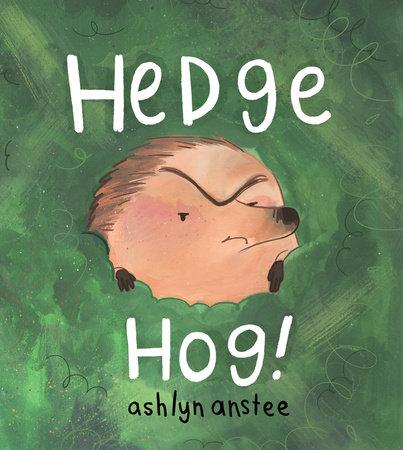 Hedgehog by Ashlyn Anstee