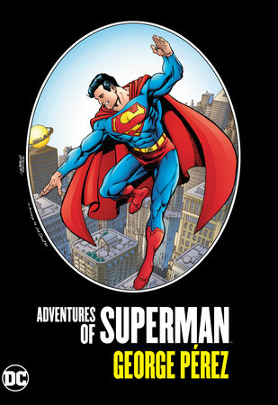 Adventures of Superman by George Perez by George Perez