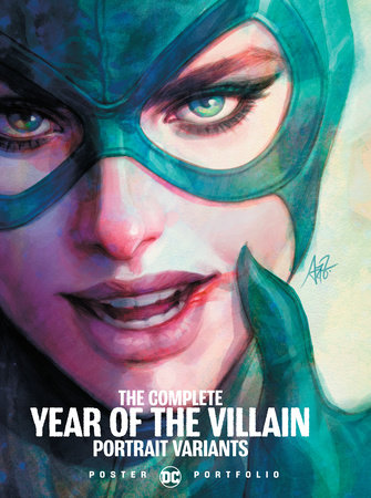 DC Poster Portfolio: The Complete Year of the Villain Portrait Variants by Various
