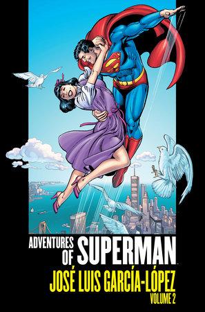 Adventures of Superman: Jose Luis Garcia-Lopez Vol. 2 by Various