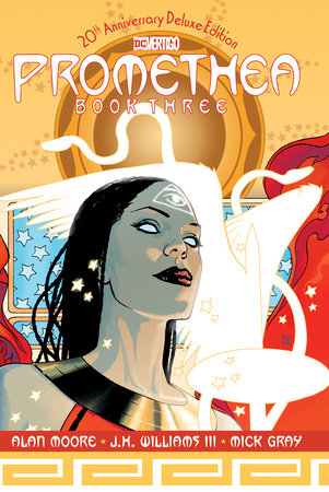 Promethea: The 20th Anniversary Deluxe Edition Book Three by Alan Moore