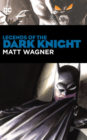 Legends of the Dark Knight: Matt Wagner by Matt Wagner