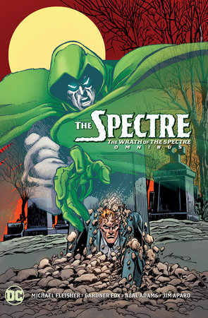 The Spectre: The Wrath of the Spectre Omnibus by Michael Fleisher