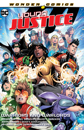 Young Justice Vol. 3: Warriors and Warlords by Brian Michael Bendis