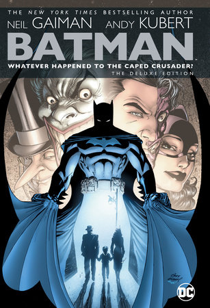 Batman: Whatever Happened to the Caped Crusader? Deluxe by Neil Gaiman