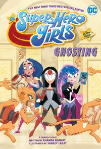 DC Super Hero Girls: Ghosting