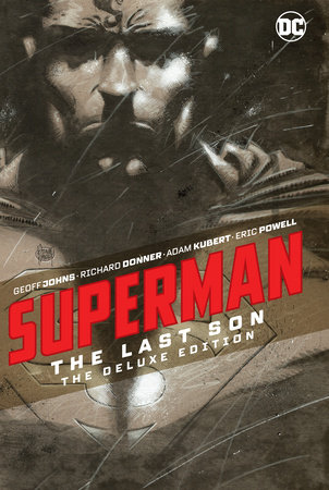 Superman: The Last Son The Deluxe Edition by Geoff Johns and Richard Donner