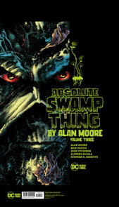 Absolute Swamp Thing by Alan Moore Vol. 3
