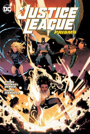 Justice League Vol. 1: Prisms by Brian Michael Bendis