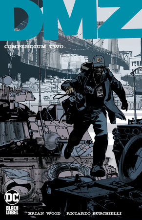 DMZ Compendium Two by Brian Wood