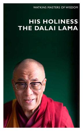 His Holiness The Dalai Lama by His Holiness The Dalai Lama