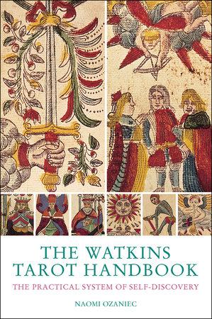 The Watkins Tarot Handbook by Naomi Ozaniek
