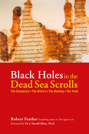 Black Holes in the Dead Sea Scrolls by Robert Feather