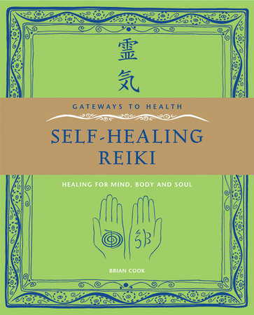 Self-Healing Reiki by Brian Cook