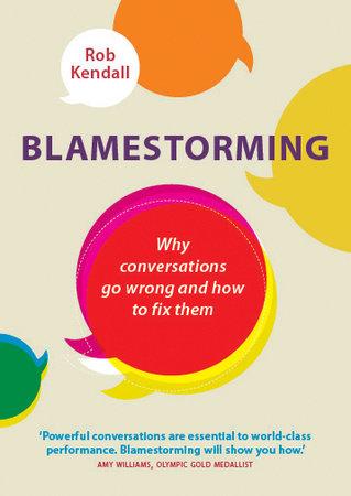 Blamestorming by Rob Kendall