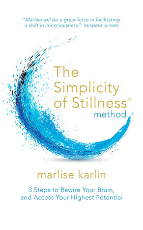 The Simplicity of Stillness Method by Marlise Karlin