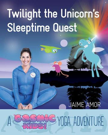 Twilight the Unicorn's Sleepytime Quest by Jaime Amor