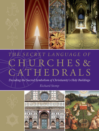 The Secret Language of Churches & Cathedrals by Richard Stemp