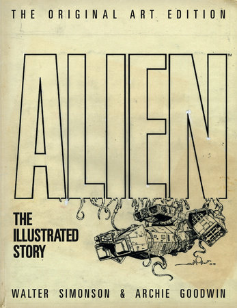 Alien: The Illustrated Story (Original Art Edition) by Archie Goodwin
