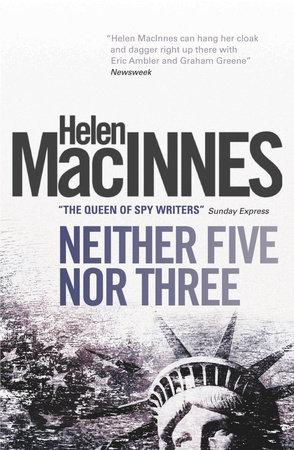 Neither Five Nor Three by Helen Macinnes