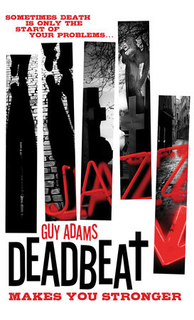 Deadbeat - Makes You Stronger by Guy Adams