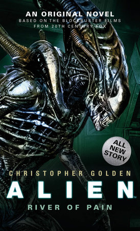Alien: River of Pain (Novel #3) by Christopher Golden