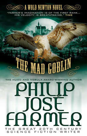 The Mad Goblin (Secrets of the Nine #3 - Wold Newton Parallel Universe) by Philip Jose Farmer
