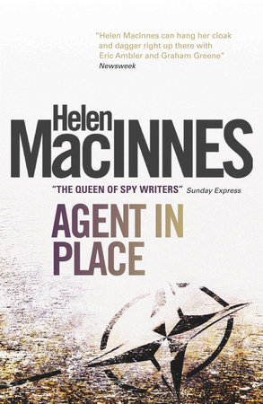 Agent in Place by Helen Macinnes