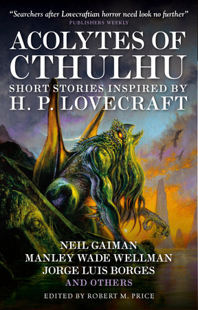 Acolytes of Cthulhu by Neil Gaiman, S.T. Joshi and Edmond Hamilton