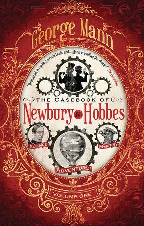 The Casebook of Newbury & Hobbes by George Mann
