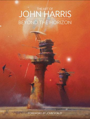 The Art of John Harris: Beyond the Horizon by John Harris