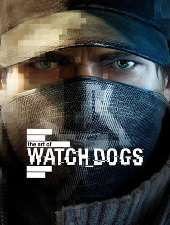 The Art of Watch Dogs by Andy McVittie and Paul Davies