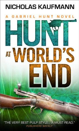 Gabriel Hunt - Hunt at World's End by Nicholas Kaufmann