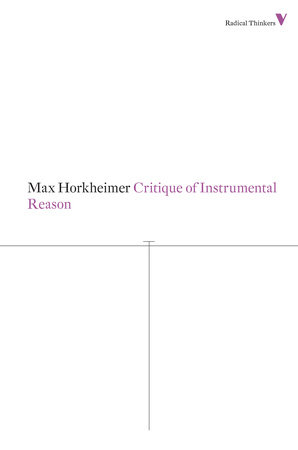 Critique of Instrumental Reason by Max Horkheimer