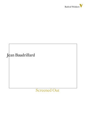 Screened Out by Jean Baudrillard