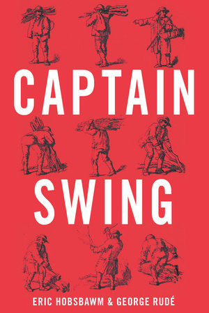 Captain Swing by Eric Hobsbawm and George Rude