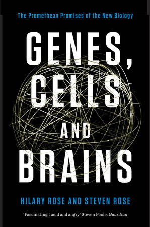 Genes, Cells, and Brains by Hilary Rose and Steven Rose