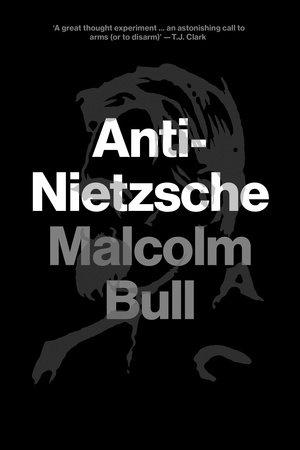 Anti-Nietzsche by Malcolm Bull