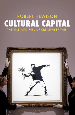 Cultural Capital by Robert Hewison