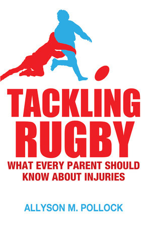 Tackling Rugby by Allyson Pollock