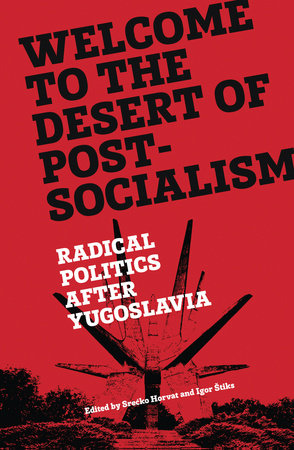 Welcome to the Desert of Post-Socialism by