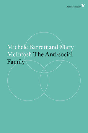 The Anti-Social Family by Michele Barrett and Mary McIntosh