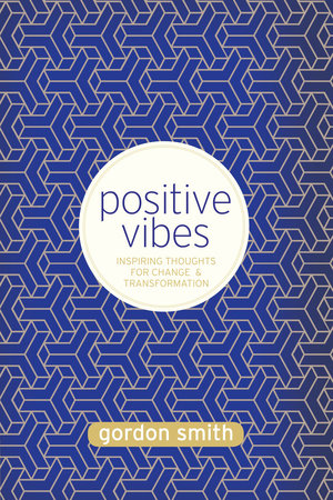 Positive Vibes by Gordon Smith