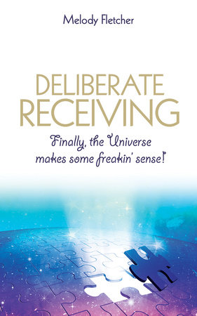 Deliberate Receiving by Melody Fletcher