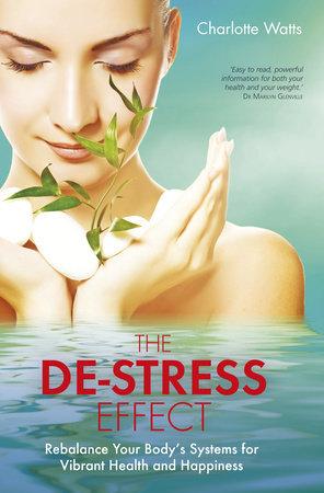 The De-Stress Effect by Charlotte Watts