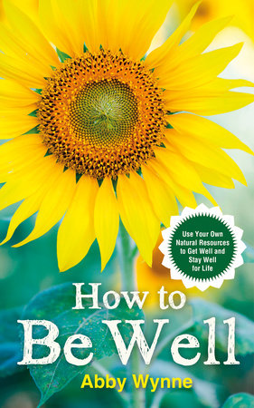 How to Be Well by Abby Wynne