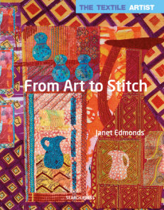Textile Artist: From Art to Stitch, The