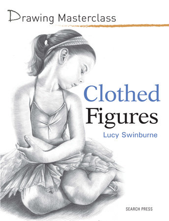 Drawing Masterclass: Clothed Figures by Lucy Swinburne